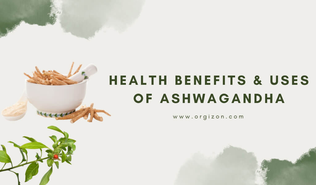 Health Benefits Uses of Ashwagandha