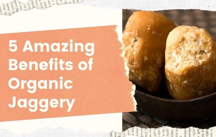 organic jaggery benefits