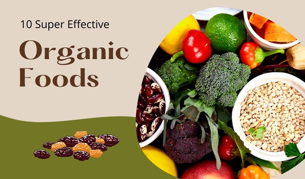 Super Effective Organic Foods