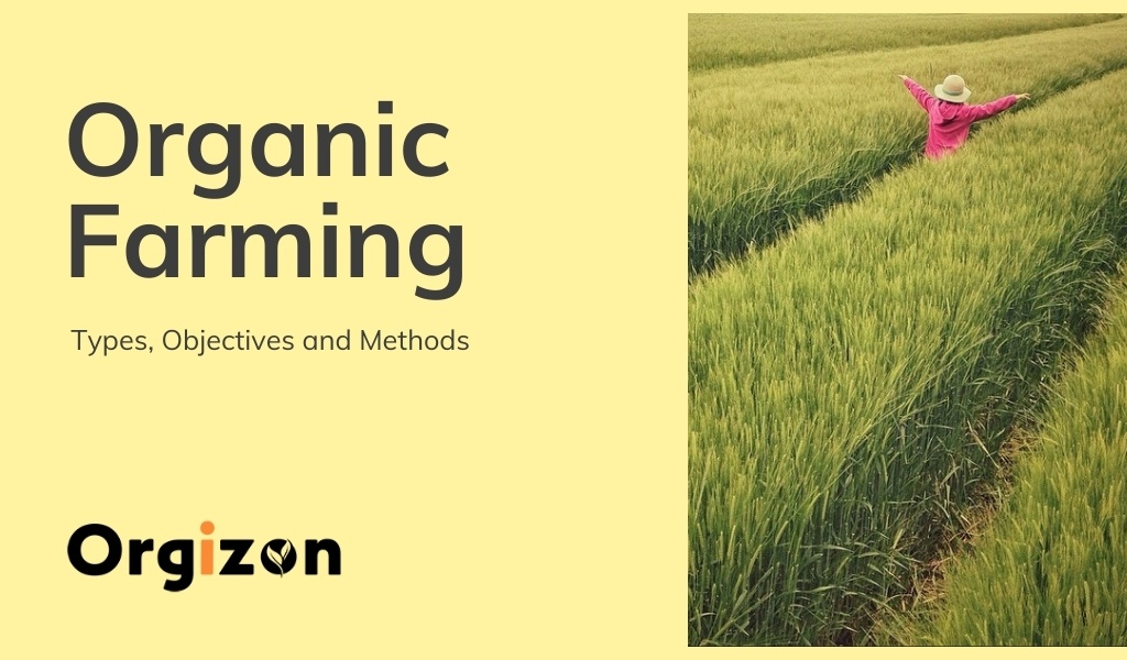 Organic Farming - Types, Objectives and Methods